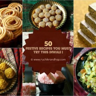 50 Festive Recipes You Must Try This Diwali !