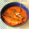 Bangude Ghassi (Bunt Style Spicy Mackerel Curry)